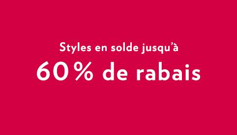 Styles en solde jusqu'à 60 % de rabais