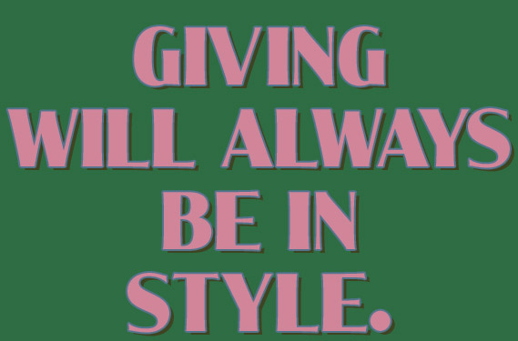 Giving will always be in style!