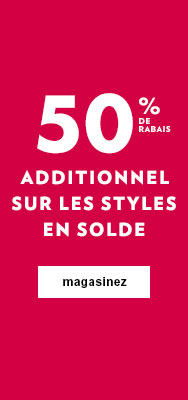 50 % de rabais additionnel sur les styles en solde