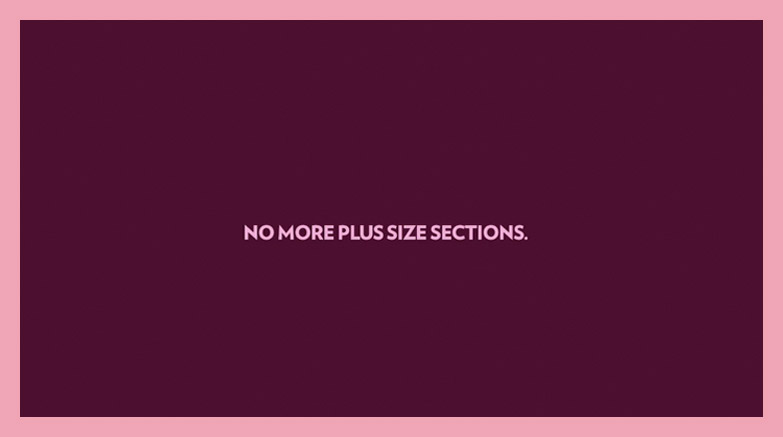 No more plus size sections.