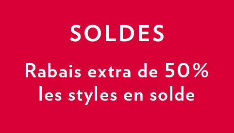 Rabais extra de 50 % les styles en solde